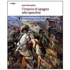 L'impero di Spagna allo specchio. Storie e propaganda nei dipinti del Palazzo Reale di Napoli