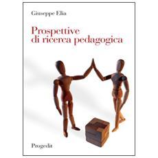 Prospettive di ricerca pedagogica