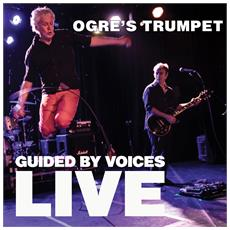Guided By Voices - Ogre S Trumpet - Disponibile dal 09/03/2018