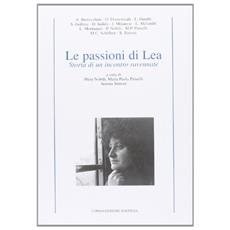 Le passioni di Lea. Storia di un incontro ravennate
