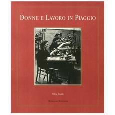Donne e lavoro in Piaggio. Documenti e immagini fotografiche dal '900 ad oggi