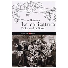 La caricatura. Da Leonardo a Picasso