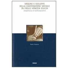 Origini e sviluppi della cooperazione sociale in Friuli Venezia Giulia