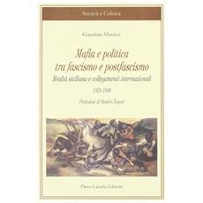 Mafia e politica tra fascismo e postfascismo. Realtà siciliana e collegamenti internazionali (1924-1948)