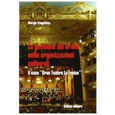 La gestione della brand nelle organizzazioni culturali. Il caso «gran teatro La Fenice»