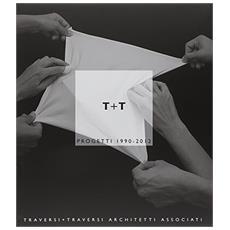 T+T. Progetti 1990-2013