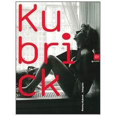 Kubrick. Stanley Kubrick fotografo. Catalogo della mostra (Genova, 1 maggio-25 agosto 2013) . Ediz. italiana e inglese
