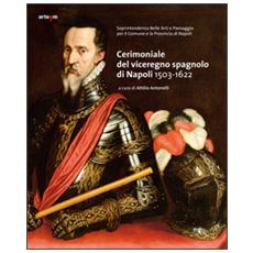 Cerimoniale del viceregno spagnolo di Napoli 1503-1622