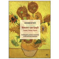 Vincent van Gogh. L'uomo, l'artista, l'asceta