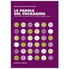 Le parole del packaging. Glossario ragionato per il sistema imballaggio