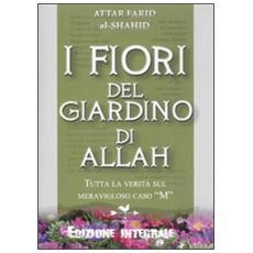I fiori del giardino di Allah. Tutta la verità sul magnifico caso «M»