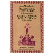 Preziosissimo dono di Dio-Teorie e simboli dell'alchimia