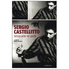 Sergio Castellitto. Senza arte né parte