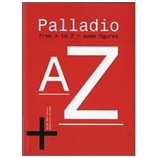 Palladio from a to Z. Some figures