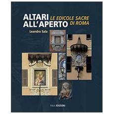Altari all'aperto. Le edicole sacre di Roma