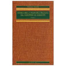 Storia della filosofia italiana dal Genovesi al Galluppi (rist. anast.) . Vol. 1