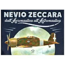 Nevio Zeccara dall'aeronautica all'astronautica