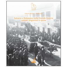 Salzano e Robegano nella grande guerra. Soldati, prigionieri e spose
