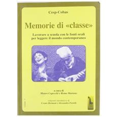 Memorie di «classe». Lavorare a scuola con le fonti orali per leggere il mondo contemporaneo