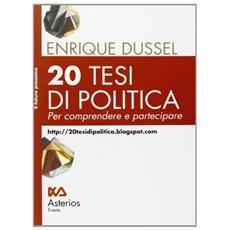 20 tesi di politica. Per comprendere e partecipare