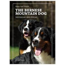 The bernese mountain dog yesterday and today