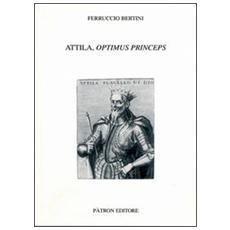 Attila, optimus princeps