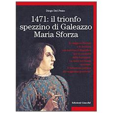 1471: il trionfo spezzino di Galeazzo Maria Sforza