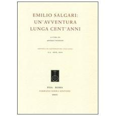 Emilio Salgari. Un'avventura lunga cent'anni