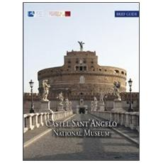 Castel Sant'Angelo national museum. Brief artistic and historical guide