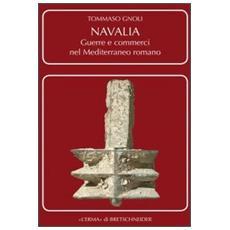 Navalia. Guerre e commerci nel Mediterraneo romano