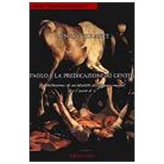Paolo e la predicazione ai Gentili. La definizione di un'identità nell'impero romano del I sec. d. C.