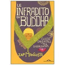 Le infradito di Buddha. Guida orientale per disorientati