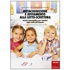Metacognizione e avviamento alla letto-scrittura. Attività metacognitive per i bambini della scuola dell'infanzia