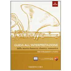 Guida all'interpretazione della musica barocca, classica, romantica. Per strumenti a fiato