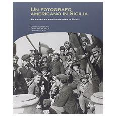 Un fotografo americano in Sicilia. Ediz. italiana e inglese