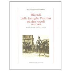 Ricordi della famiglia Pasolini tra due secoli 1844-2008