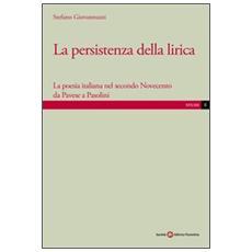 La persistenza della lirica. La poesia italiana nel secondo Novecento da Pavese a Pasolini