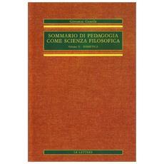 Sommario di pedagogia come scienza filosofica (rist. anast.) . Vol. 2: Didattica.