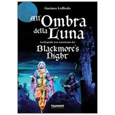 All'ombra della luna. La biografia non autorizzata dei Blackmore's night