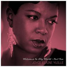 Joyce Elaine Yuille - Welcome To My World Part. 2