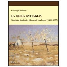 La bella battaglia. Santità e laicità in Giovanni Modugno (1880-1957)