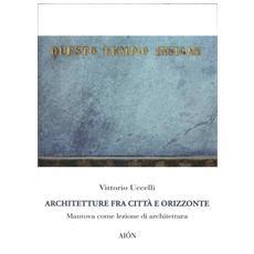 Architetture fra città e orizzonte. Mantova come lezione di architettura