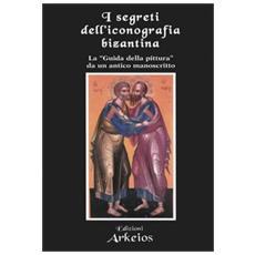 I segreti dell'iconografia bizantina. La «guida della pittura» da un antico manoscritto