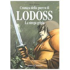 La strega grigia. Cronaca della guerra di Lodoss. 1.