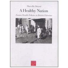 A healthy nation. Zionist health policies in british Palestine