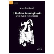Il Molière immaginario. Uno studio romanzesco