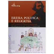 Eresia politica e religiosa nell'opera di David Lazzaretti. Atti dellagiornata di studi (11 ottobre 2008)