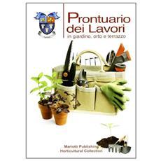 Prontuario dei lavori in giardino orto e terrazzo