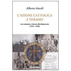 L'Azione Cattolica a Teramo. Tra ventennio e ritorno alla democrazia