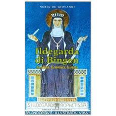 Ildegarda di bingen. La donna, la monaca, la santa